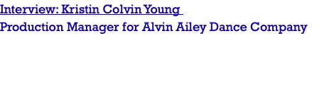 Interview: Kristin Colvin Young Production Manager for Alvin Ailey Dance Company